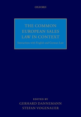 Book The Common European Sales Law in Context: Interactions with English and German Law by Gerhard Dannemann