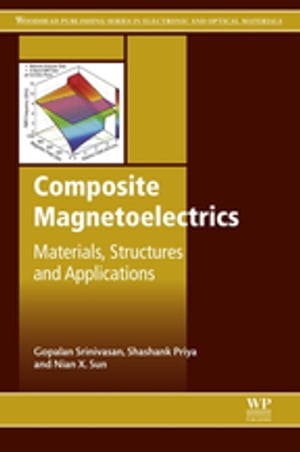 Composite Magnetoelectrics Materials,  Structures,  and Applications