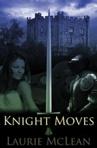 Knight Moves by Laurie McLean
