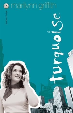 Turquoise (Shades of Style Book #4)