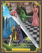The Times and Tales of Princess Shannon and Sir Arthur by Dan Callahan