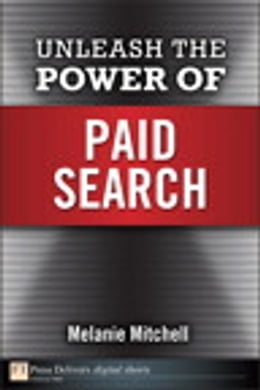 Book Unleash the Power of Paid Search by Melanie Mitchell