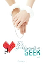 My Girlfriend's a Geek, Vol. 1 (light novel) by Pentabu