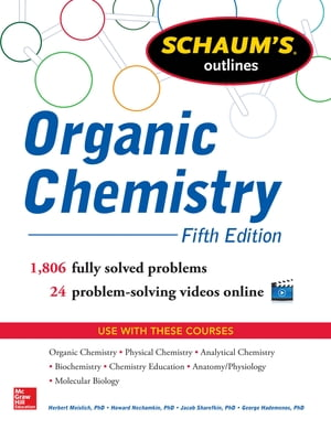 Schaum's Outline of Organic Chemistry 1, 806 Solved Problems + 24 Videos