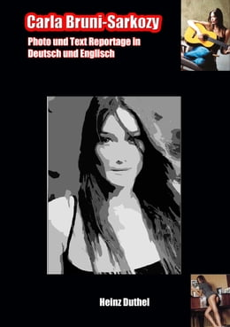 """Book Carla Bruni-Sarkozy: """"I'm monogamous from time to time, but I prefer polygamy and polyandry"""". """" I… by Heinz Duthel"""