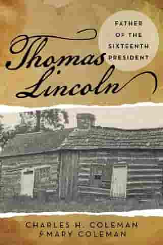 Thomas Lincoln: Father of the Sixteenth President