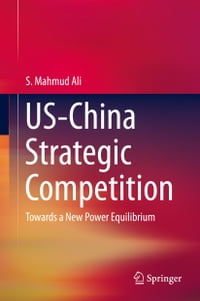 US-China Strategic Competition: Towards a New Power Equilibrium