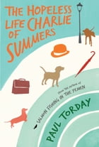 The Hopeless Life Of Charlie Summers by Paul Torday