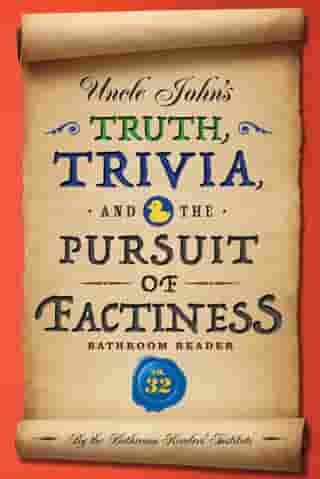 Uncle John's Truth, Trivia, and the Pursuit of Factiness Bathroom Reader by Bathroom Readers' Institute