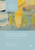 The African Diaspora Population in Britain: Migrant Identities and Experiences