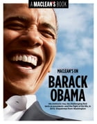 Maclean's on Barack Obama: His meteoric rise, his race, his presidency—and the fight of his life…