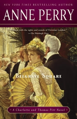 Book Belgrave Square: A Charlotte and Thomas Pitt Novel by Anne Perry
