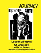 Journey: Lesson 24 - News Of Great Joy by Marcel Gervais