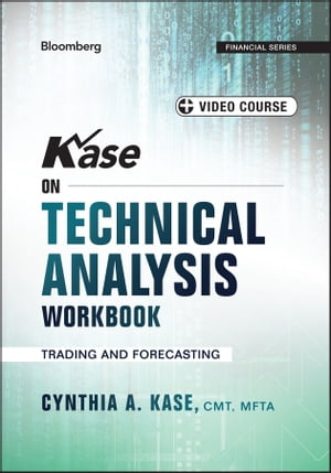 Kase on Technical Analysis Workbook Trading and Forecasting