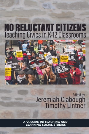 No Reluctant Citizens: Teaching Civics in K-12 Classrooms