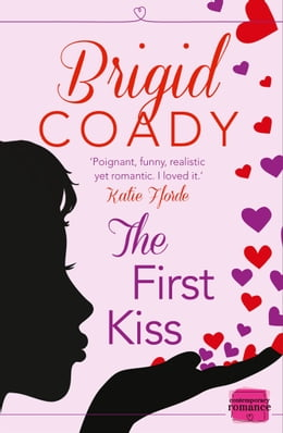 Book The First Kiss: HarperImpulse Mobile Shorts (The Kiss Collection) by Brigid Coady