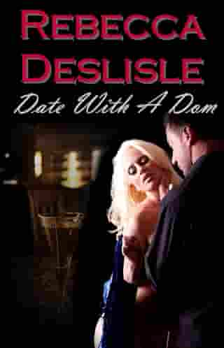 Date With A Dom by Rebecca Deslisle