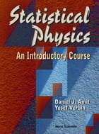 Statistical Physics: An Introductory Course by Daniel J Amit