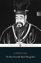 The Most Venerable Book (Shang Shu) by Confucius