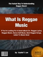 What Is Reggae Music by Crystal T. Lee