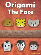 Origami The Face: 43 Projects Paper Folding Easy To Do Step by Step. by Kasittik