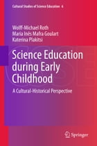 Science Education during Early Childhood: A Cultural-Historical Perspective