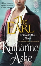 The Earl: A Devil's Duke Novel by Katharine Ashe