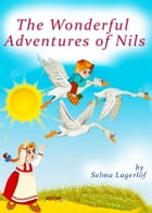 The Wonderful Adventures of Nils (Illustrated Edition Nils Holgersson) by Selma Lagerlöf