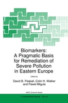 Biomarkers: A Pragmatic Basis for Remediation of Severe Pollution in Eastern Europe by David B. Peakall
