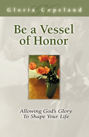 Be A Vessel Of Honor