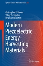 Modern Piezoelectric Energy-Harvesting Materials by Christopher R. Bowen