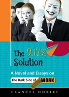 The 9.17% solution:: Inside the dark side of work by Frances Horibe