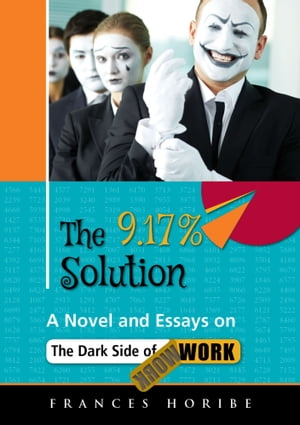 The 9.17% solution:Inside the dark side of work