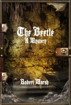 The Beetle: A Mystery by Robert Marsh