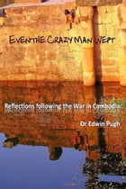 Even The Crazy Man Wept by Dr Edwin Pugh