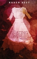 A Floating World: Stories
