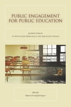 Public Engagement for Public Education: Joining Forces to Revitalize Democracy and Equalize Schools