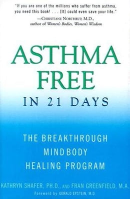 Book Asthma Free in 21 Days: The Breakthrough Mind-Body Healing Program by Kathryn Shafer