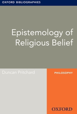 Book Epistemology of Religious Belief: Oxford Bibliographies Online Research Guide by Duncan Pritchard