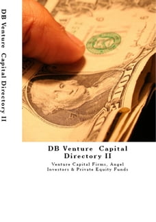 DB Venture Capital Directory 2018 -2019 II: Venture Capital Firms, Angel Investors & Private Equity…