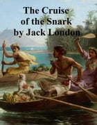 Cruise of the Snark by Jack London