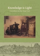 Knowledge is Light: Travellers in the Near East by Katherine Salahi