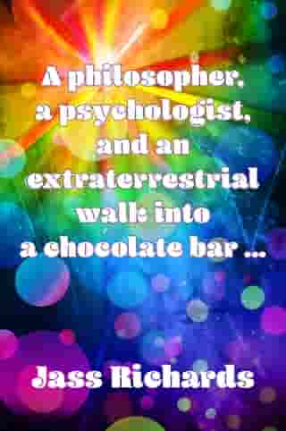 A philosopher, a psychologist, and an extraterrestrial walk into a chocolate bar …