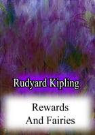 REWARDS AND FAIRIES by Rudyard Kipling