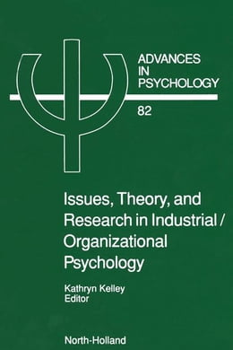 Book Issues, Theory, and Research in Industrial/Organizational Psychology by Kelley, Louise