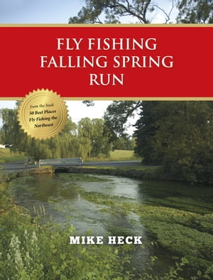 Fly Fishing Falling Spring Run