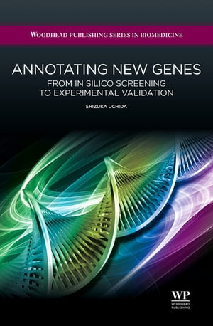 Annotating New Genes From in Silico Screening to Experimental Validation