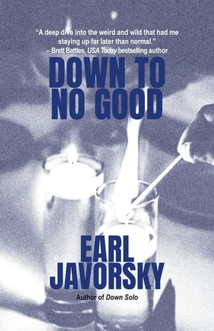Down to No Good: Charlie Miner, Book 2 by Earl Javorsky