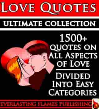 LOVE QUOTES ULTIMATE COLLECTION: 1500+ Quotations With Special Inspirational 'SELF LOVE' SECTION by Darryl Marks