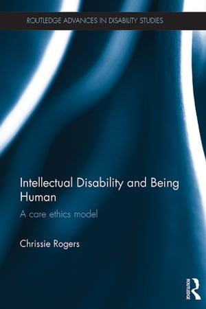 Intellectual Disability and Being Human A Care Ethics Model